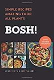 BOSH!: Simple Recipes, Amazing Food, All Plants by Henry Firth and Ian Theasby